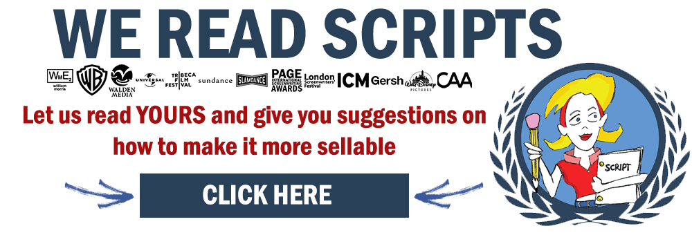 """We read scripts. Let us read yours and give you suggestions on how to make it more sellable."""